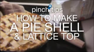 pinch tips: How to Make a Pie Shell & Lattice Top