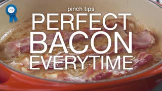 pinch tips: Perfect Bacon Every Time