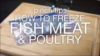 pinch tips: How to Freeze Fish, Meat & Poultry