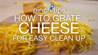 pinch tips: How to Grate Cheese for Easy Clean Up